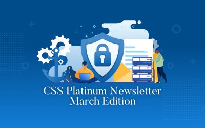 March edition of our CSS Platinum Security Newsletter