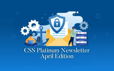 April edition of our CSS Platinum Security Newsletter
