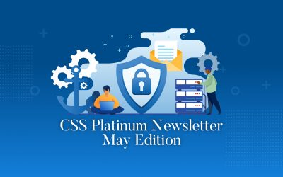 May edition of our CSS Platinum Security Newsletter